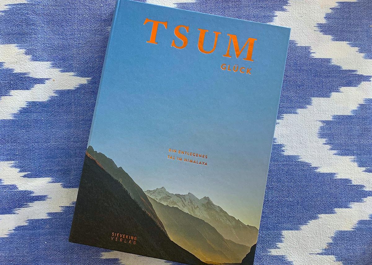 """Buchtipp wohlergehen:""""Tsum Glück – Ein entlegenes Tal im Himalaya"""""""