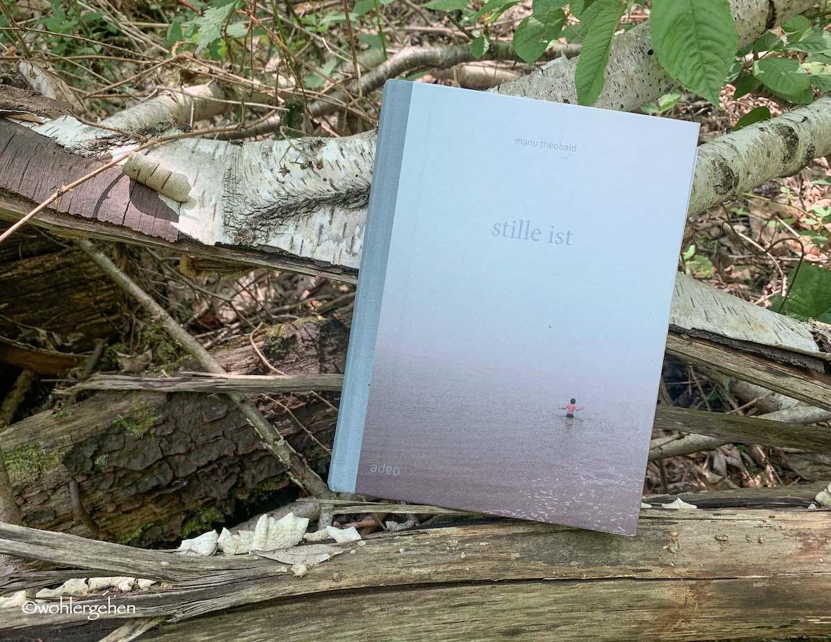 Buchbesprechung von wohlergehen das Buch Stille aus dem Adeo Verlag